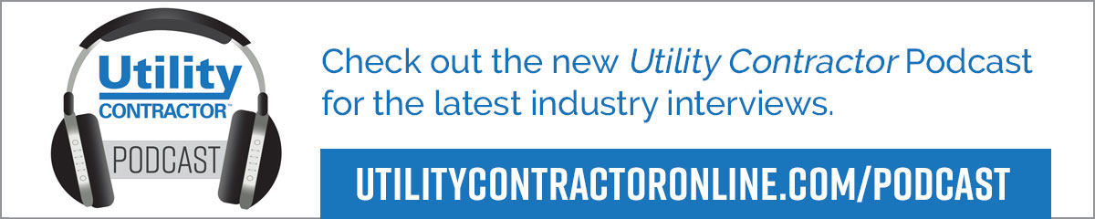 Check out the Utility Contractor Podcast